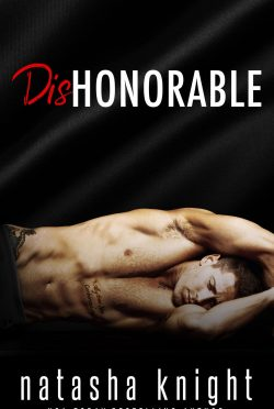Cover Reveal: Dishonorable by Natasha Knight