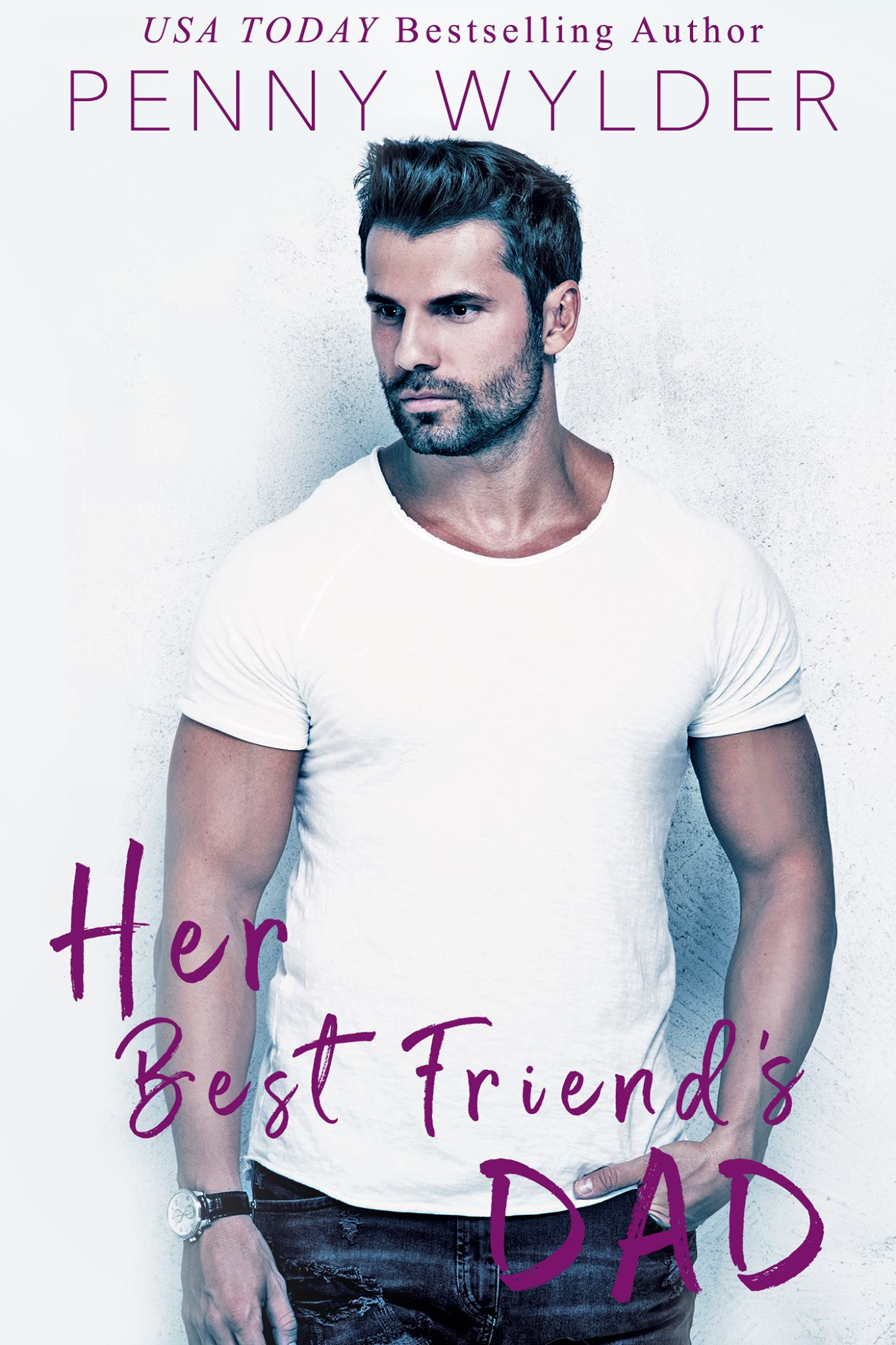 Cover Reveal: Her Best Friend's Dad by Penny Wylder
