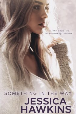 Cover Reveal: Something in the Way (Something in the Way #1) by Jessica Hawkins