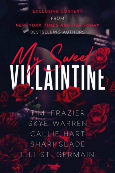 Release Day Blitz: My Sweet Villaintine by Lili St Germain, TM Frazier, Callie Hart, Shari Slade, & Skye Warren