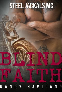 Release Day Blitz & Giveaway: Blind Faith (Steel Jackals MC #2) by Nancy Haviland