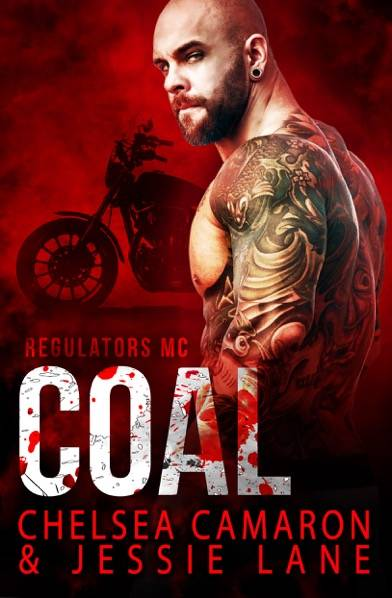 Chapter Reveal: Coal (Regulators MC #3) by Chelsea Camaron & Jessie Lane