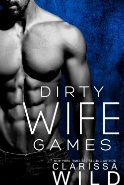 Release Day Blitz & Giveaway: Dirty Wife Games (Indecent Games #2) by Clarissa Wild