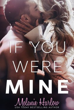 Release Day Blitz: If You Were Mine by Melanie Harlow