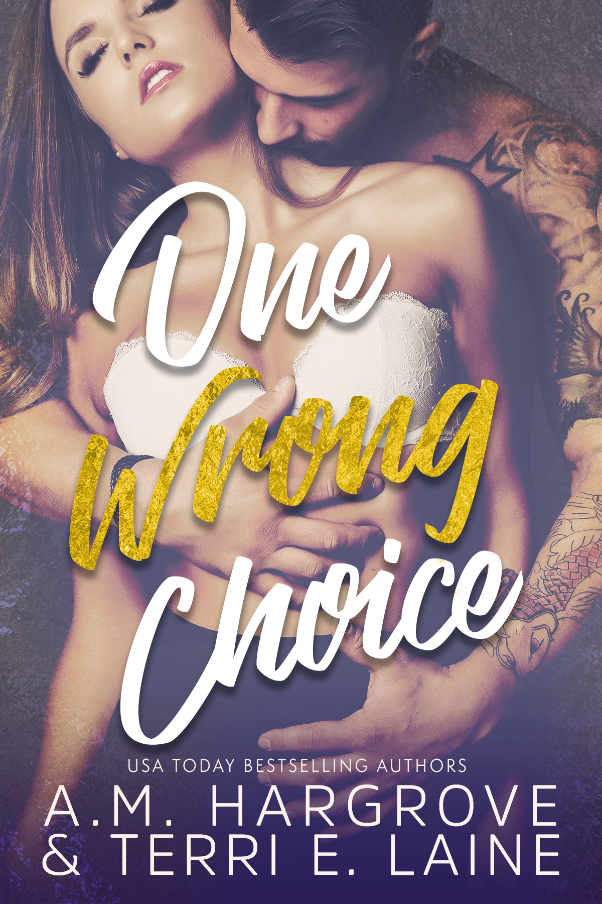 Release Day Blitz: One Wrong Choice (Cruel & Beautiful #3) by AM Hargrove & Terri E Laine