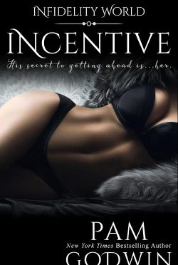Cover Reveal: Incentive (Infidelity World) by Pam Godwin