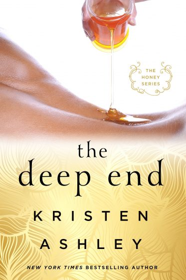 Trailer Reveal: The Deep End (Honey #1) by Kristen Ashley