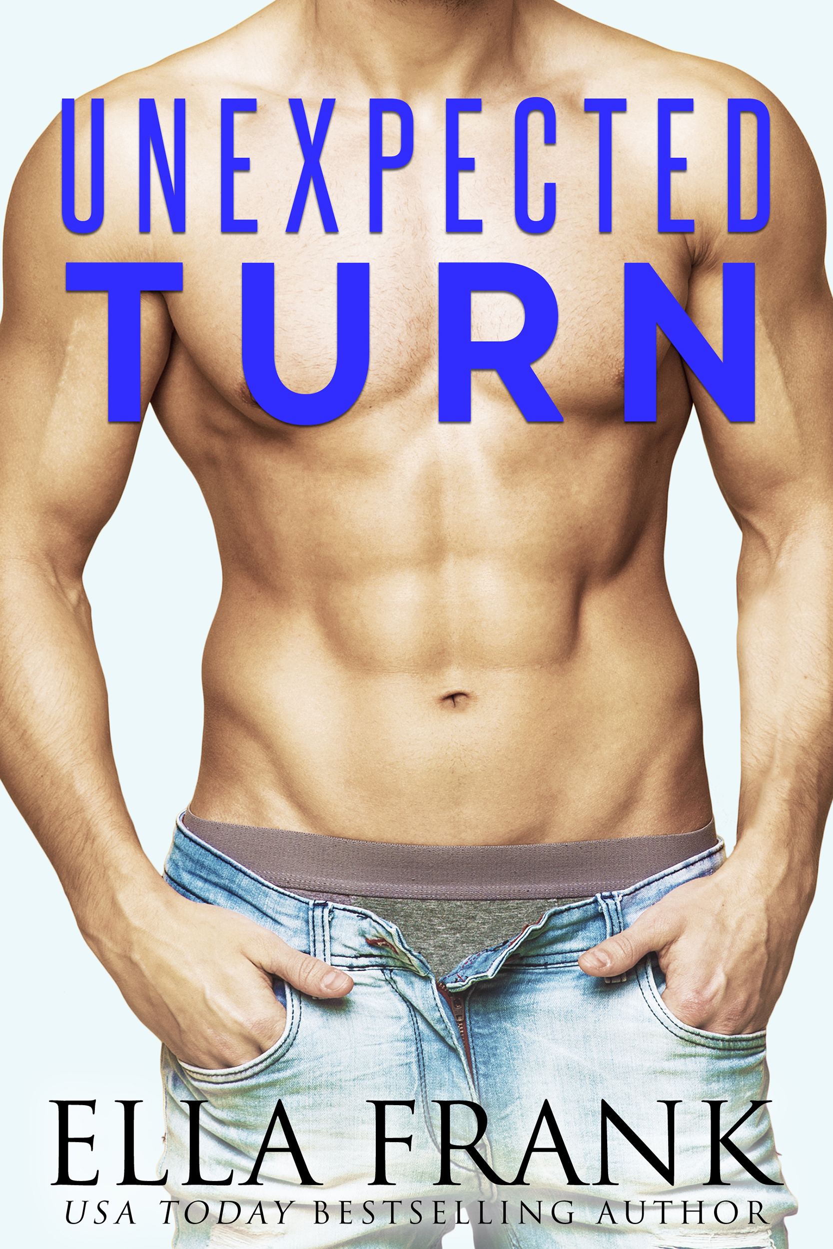 Release Day Blitz: Unexpected Turn by Ella Frank