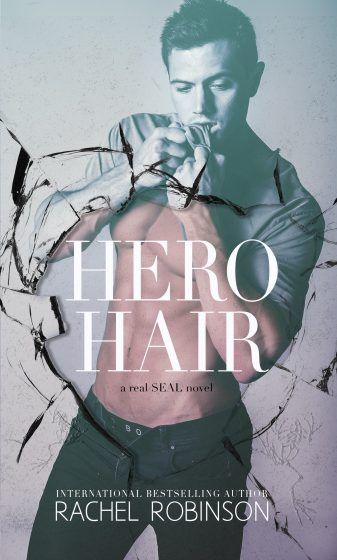 Cover Reveal: Hero Hair (Real SEAL #2) by Rachel Robinson