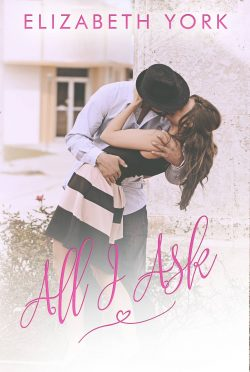 Cover Reveal: All I Ask by Elizabeth York