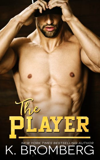 Cover Reveal: The Player (The Player #1) by K Bromberg