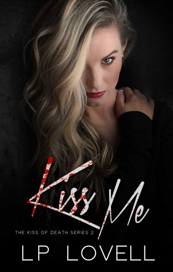 Release Day Blitz & Giveaway: Kiss Me (Kiss of Death #2) by LP Lovell