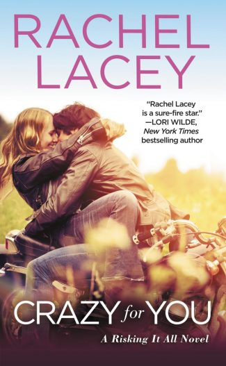 Books Blitz & Giveaway: Crazy for You (Risking It All #2) by Rachel Lacey