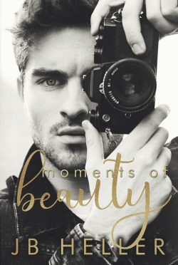 Cover Reveal: Moments of Beauty by JB Heller