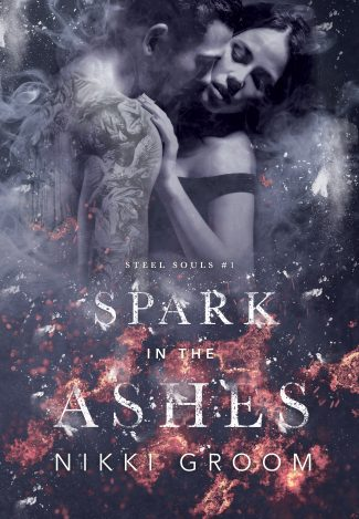 Cover Reveal & Giveaway: Spark in the Ashes (Steel Souls #1) by Nikki Groom
