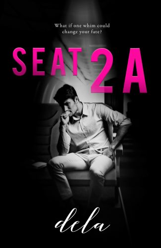 Cover Reveal: Seat 2A by Dela