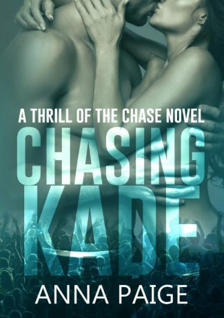 Cover Reveal: Chasing Kade (Thrill of the Chase #1) by Anna Paige