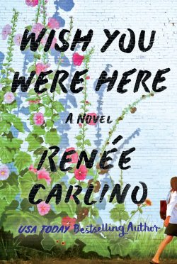 Cover Reveal: Wish You Were Here by Renée Carlino
