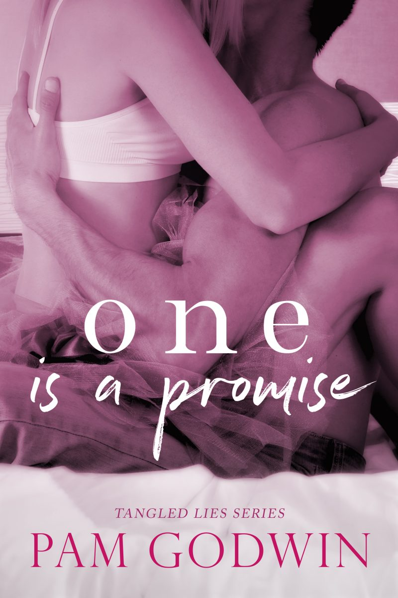 Cover Reveal: One is a Promise (Tangled Lies #1) by Pam Godwin