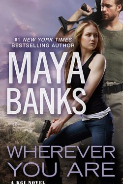 Cover Reveal: Wherever You Are (KGI #12) by Maya Banks