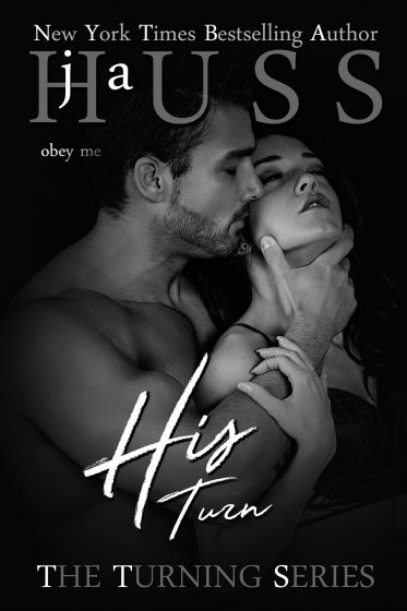 Cover Reveal: His Turn (Turning #3) by JA Huss