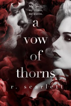 Cover Reveal & Giveaway: A Vow of Thorns (Blackest Gold #3) by R Scarlett