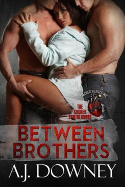 Cover Reveal: Between Brothers (The Sacred Brotherhood #4) by AJ Downey