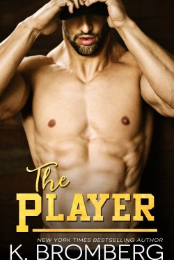 Release Day Blitz: The Player (The Player #1) by K Bromberg
