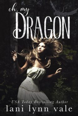Release Day Blitz: Oh, My Dragon (I Like Big Dragons #3) by Lani Lynn Vale