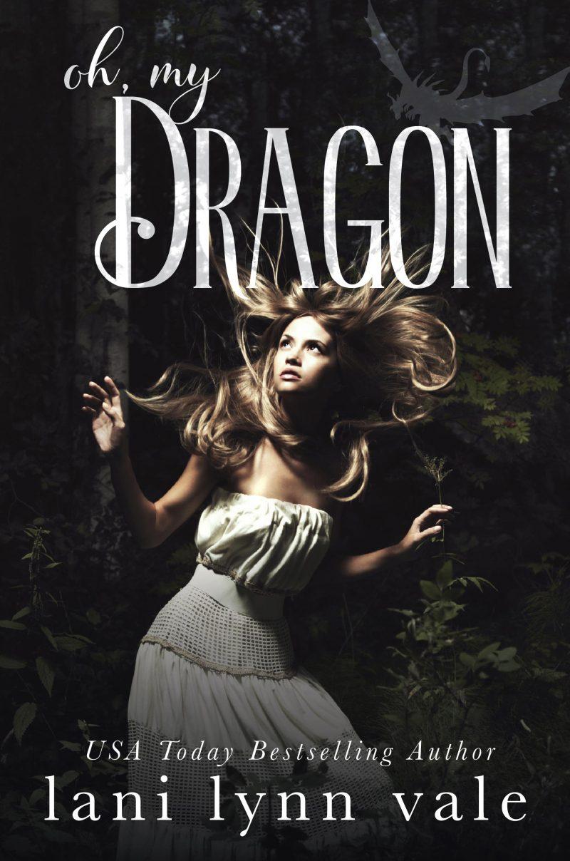 Release Day Blitz: Oh, My Dragon (I Like Big Dragons #3) by Lani Lynn Vale