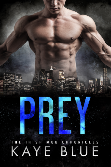 Cover Reveal: Prey (Irish Mob Chronicles #1) by Kaye Blue