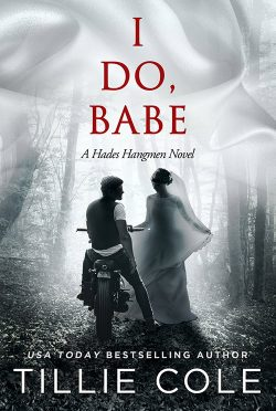 Cover Reveal: I Do, Babe (Hades Hangmen #5.5) by Tillie Cole