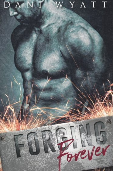 Cover Reveal: Forging Forever by Dani Wyatt