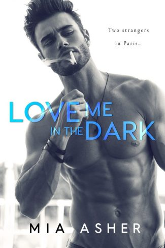 Cover Reveal & Giveaway: Love Me in the Dark by Mia Asher