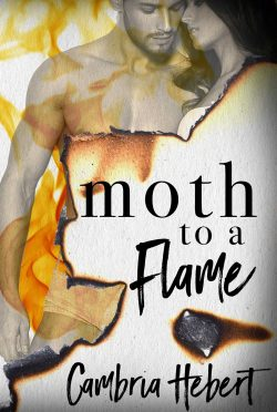 Cover Reveal: Moth to a Flame by Cambria Hebert