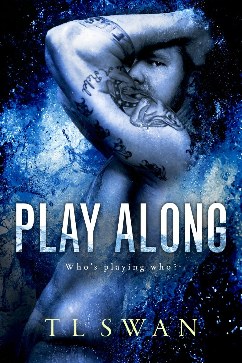 Cover Reveal: Play Along by TL Swan
