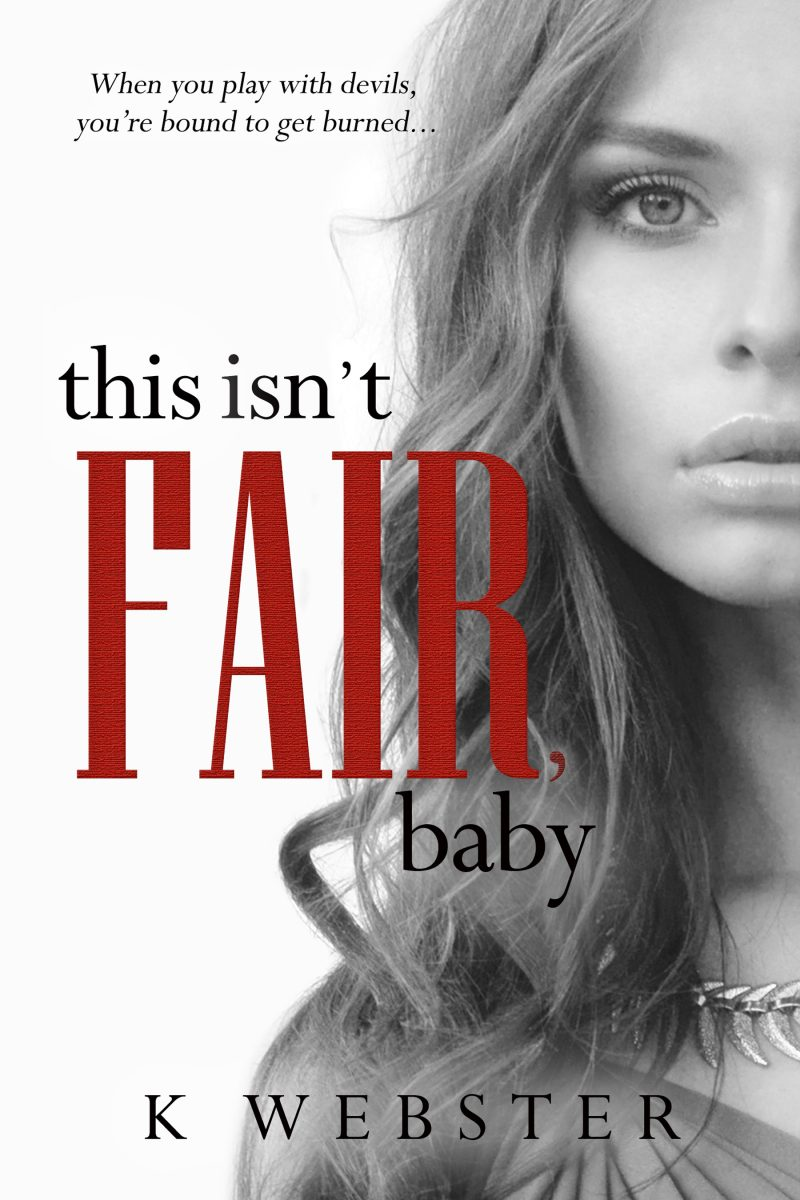 Cover Reveal & Giveaway: This Isn't Fair, Baby (War & Peace #6) by K Webster