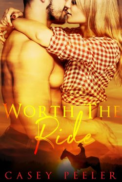 Cover Reveal: Worth the Ride by Casey Peeler