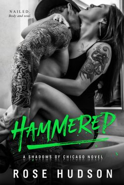 Cover Reveal & Giveaway: Hammered (Shadows of Chicago #1) by Rose Hudson