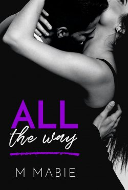 Cover Reveal: All the Way by M Mabie