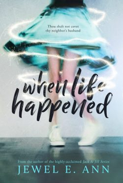 Chapter Reveal: When Life Happened by Jewel E Ann