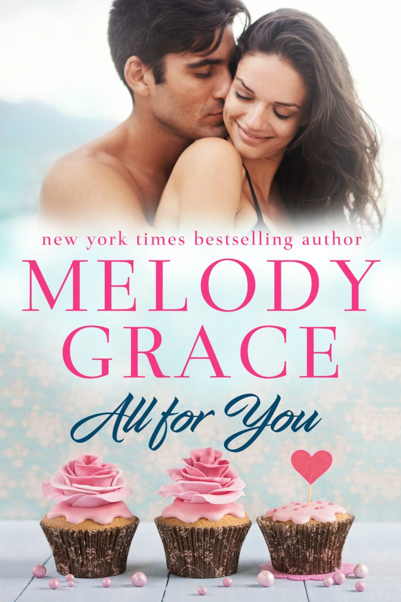 Release Day Blitz: All for You (Sweetbriar Cove #2) by Melody Grace