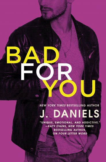 Cover Reveal: Bad for You (Dirty Deeds #3) by J Daniels