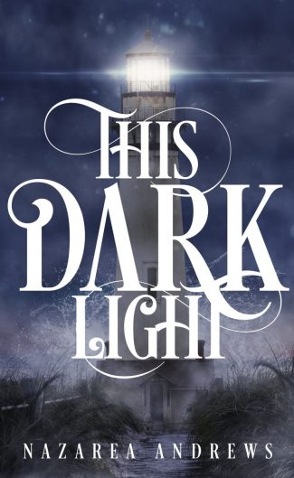 Cover Reveal: This Dark Light by Nazarea Andrews