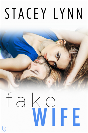 Cover Reveal: Fake Wife by Stacey Lynn