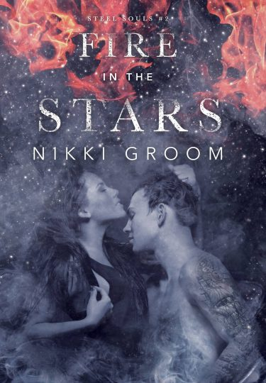 Cover Reveal: Fire in the Stars (Steel Souls MC #2) by Nikki Groom