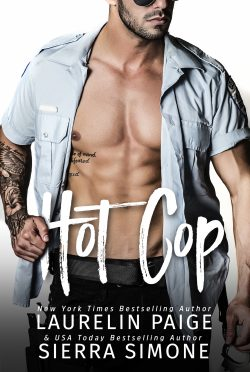 Excerpt Reveal: Hot Cop by Laurelin Paige & Sierra Simone