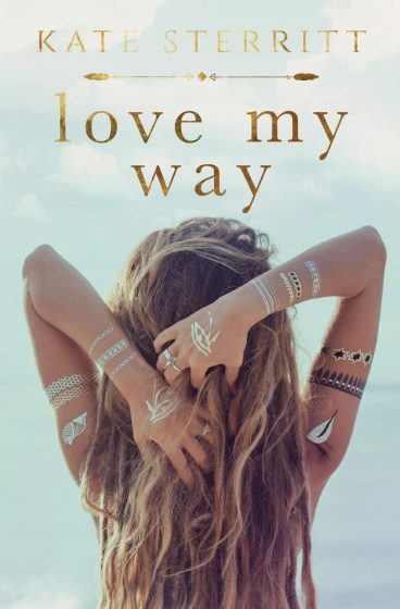 Release Day Blitz: Love My Way by Kate Sterritt