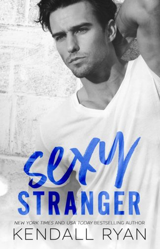 Release Day Blitz: Sexy Stranger by Kendall Ryan