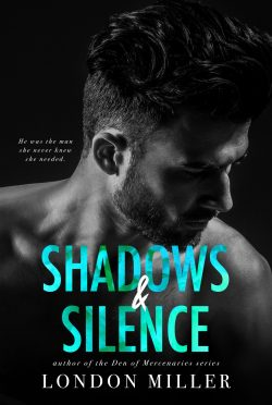 Cover Reveal: Shadows & Silence (The Wild Bunch #2) by London Miller